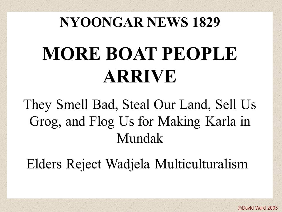 Nyoongar fires were mild, frequent, in light fuel, and generally caused only light smoke.