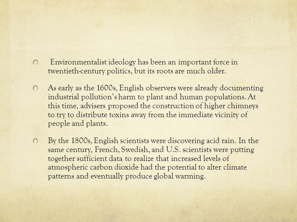 Environmentalist ideology has been an important force in twentieth-century politics, but its roots are much older.