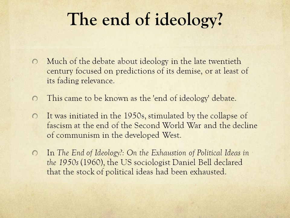 The end of ideology.