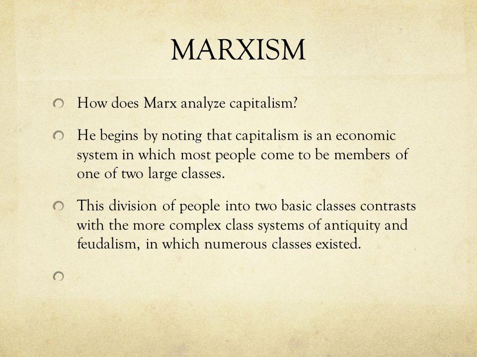 MARXISM How does Marx analyze capitalism.