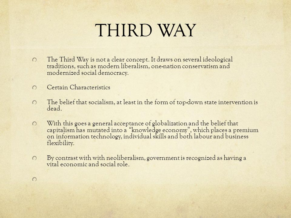 THIRD WAY The Third Way is not a clear concept.