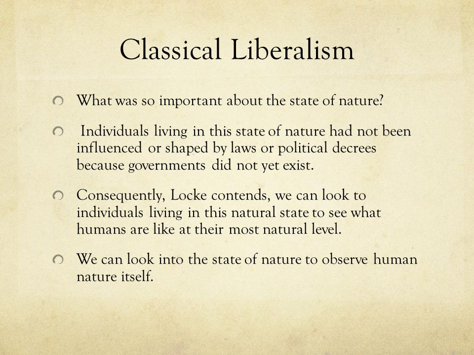 Classical Liberalism What was so important about the state of nature.