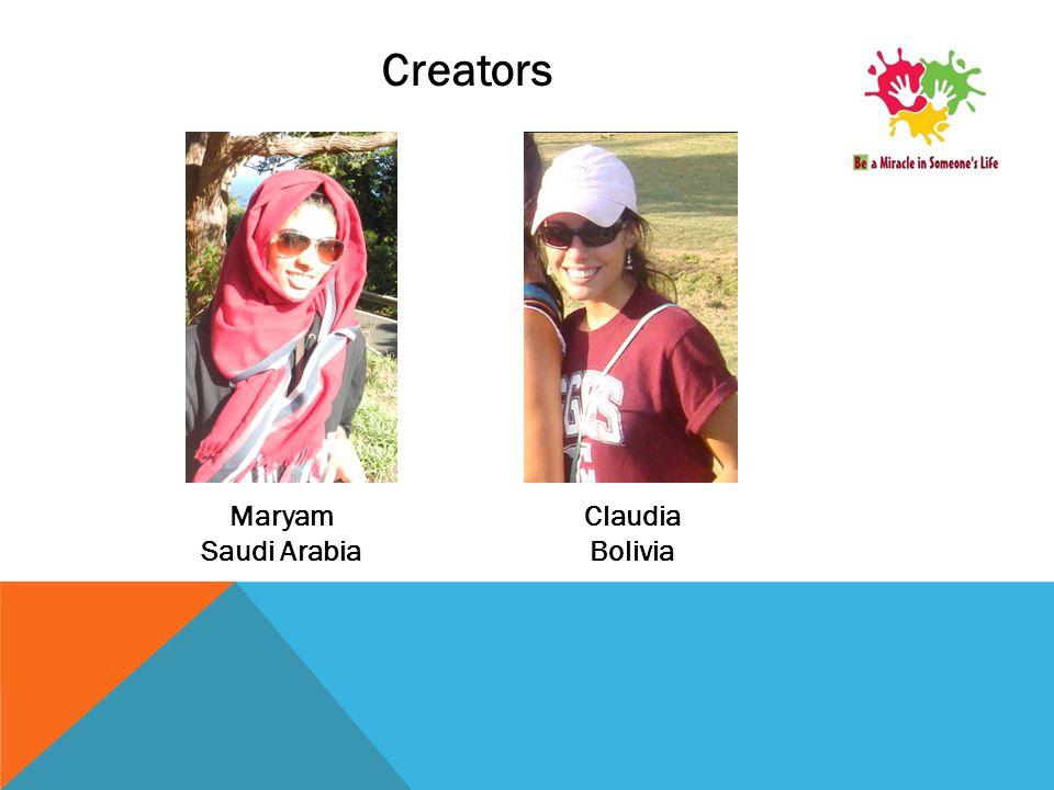 Maryam Saudi Arabia Claudia Bolivia Creators