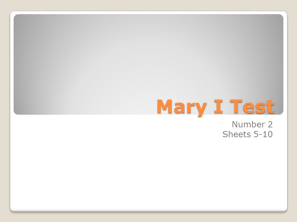 Mary I Test Number 2 Sheets 5-10