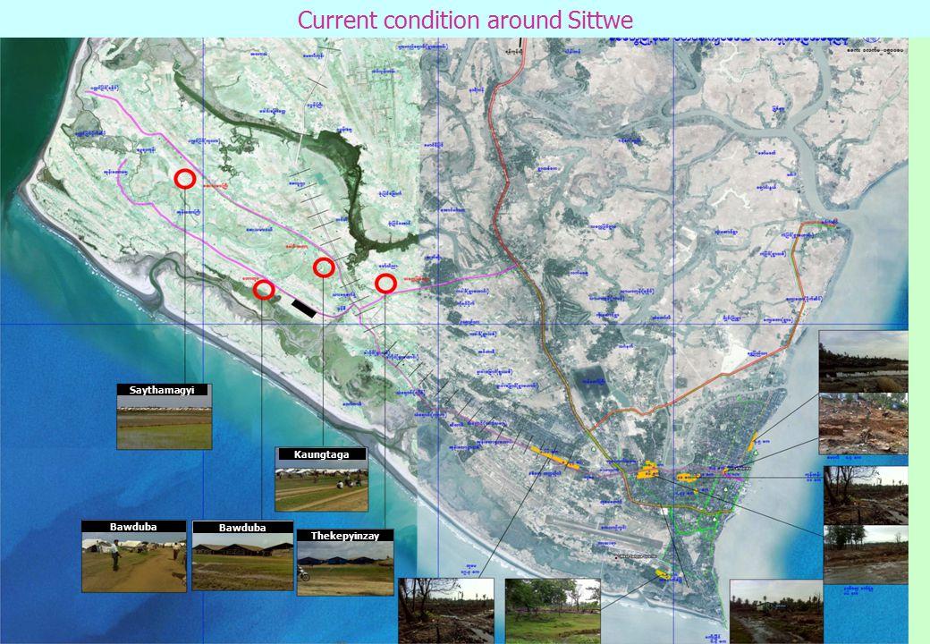 Current condition around Sittwe Saythamagyi Kaungtaga Bawduba Thekepyinzay