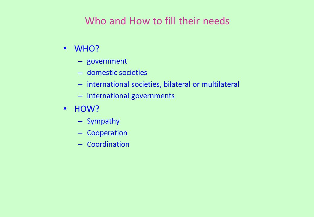 Who and How to fill their needs WHO.