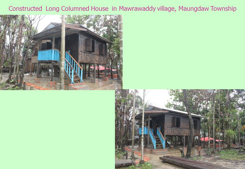Constructed Long Columned House in Mawrawaddy village, Maungdaw Township