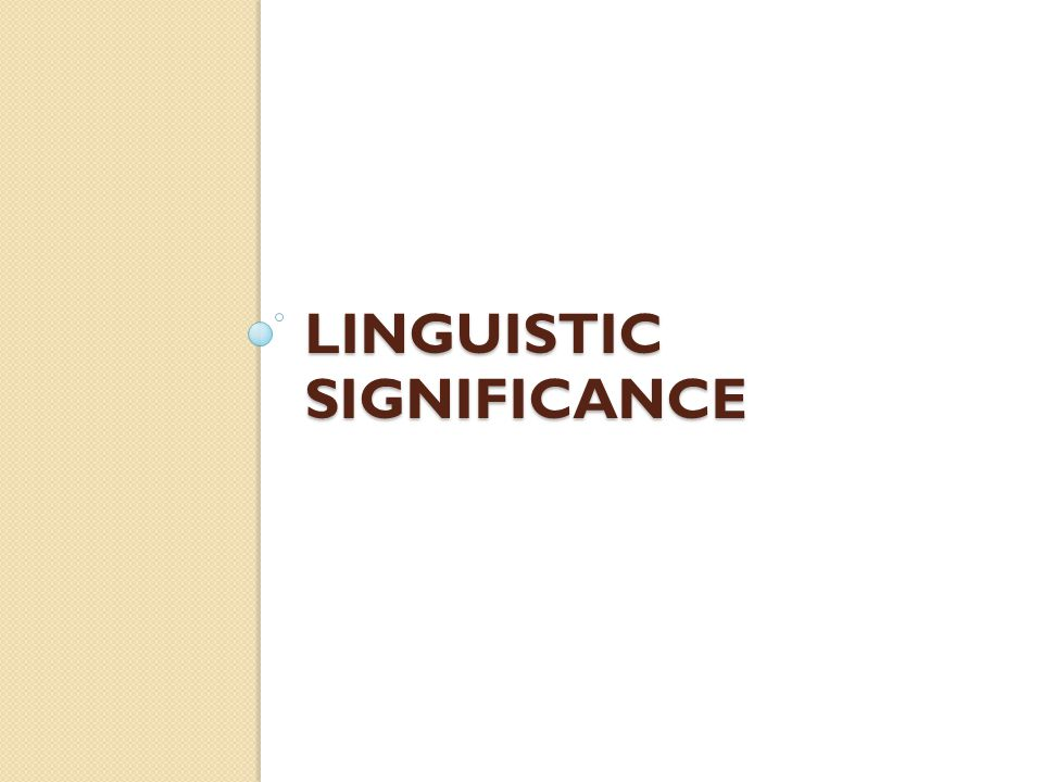 LINGUISTIC SIGNIFICANCE