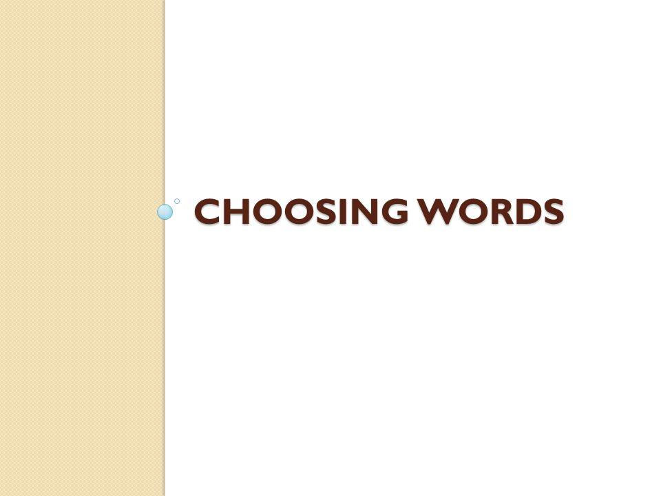 Choosing Words Type A: British vs.American wordsType B: Formal vs.