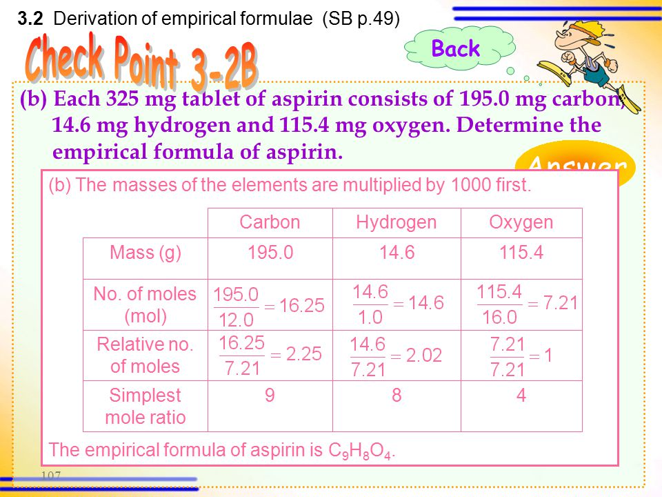 106 (a)Find the empirical formula of vitamin C if it consists of 40.9 % carbon, 54.5 % oxygen and 4.6 % hydrogen by mass. 3.2 Derivation of empirical