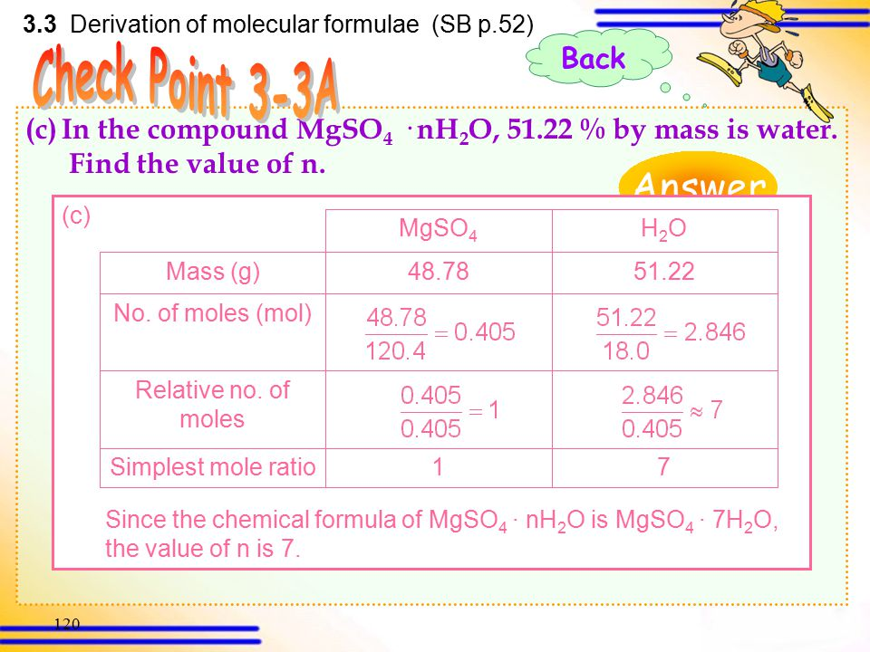 119 (b)(NH 4 ) 2 S x contains 72.72 % sulphur by mass. Find the value of x. Answer 3.3 Derivation of molecular formulae (SB p.52) (b) Since the chemic