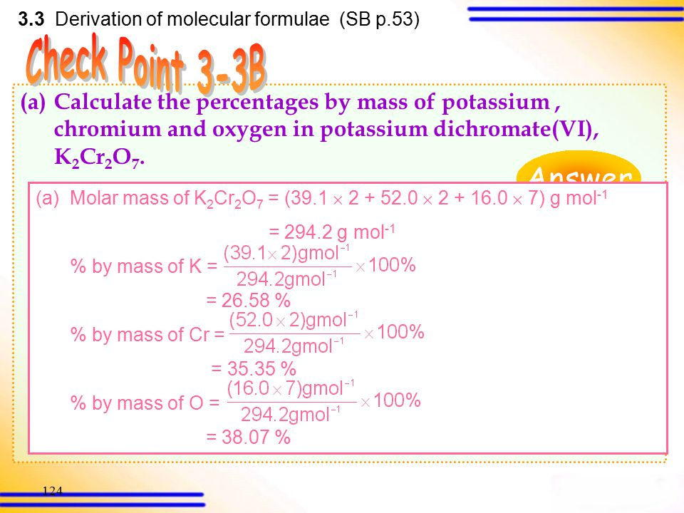 123 Calculate the mass of iron in a sample of 20 g of hydrated iron(II) sulphate, FeSO 4 · 7H 2 O. 3.3 Derivation of molecular formulae (SB p.53) Answ