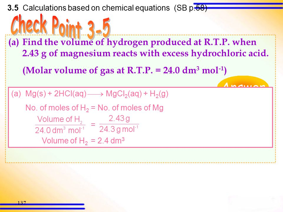 136 3.5 Calculations based on chemical equations (SB p.57) = x = 2 = = 3 As x = 2, = 3 y = 4 Therefore, the molecular formula of the hydrocarbon is C