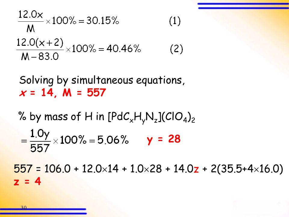 29 Let M be the formula mass of [PdC x H y N z ](ClO 4 ) 2 % by mass of C in [PdC x H y N z ](SCN) 2 Then, the formula mass of [PdC x H y N z ](SCN) 2