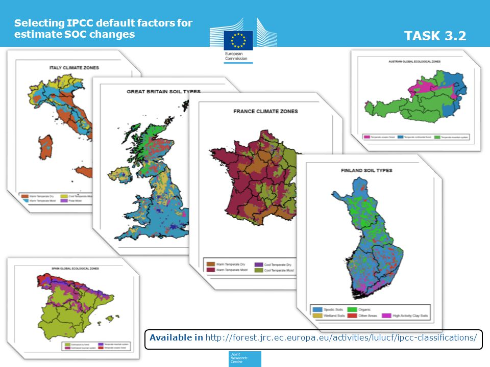 Selecting IPCC default factors for estimate SOC changes TASK 3.2 Available in http://forest.jrc.ec.europa.eu/activities/lulucf/ipcc-classifications/