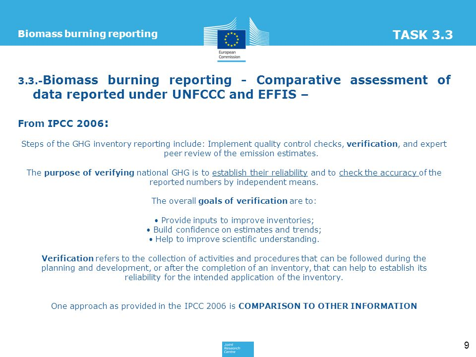 9 Biomass burning reporting 3.3.- Biomass burning reporting - Comparative assessment of data reported under UNFCCC and EFFIS – From IPCC 2006 : Steps of the GHG inventory reporting include: Implement quality control checks, verification, and expert peer review of the emission estimates.