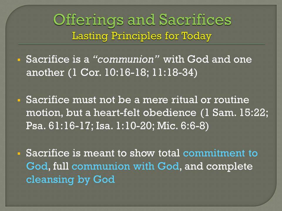  Sacrifice is a communion with God and one another (1 Cor.