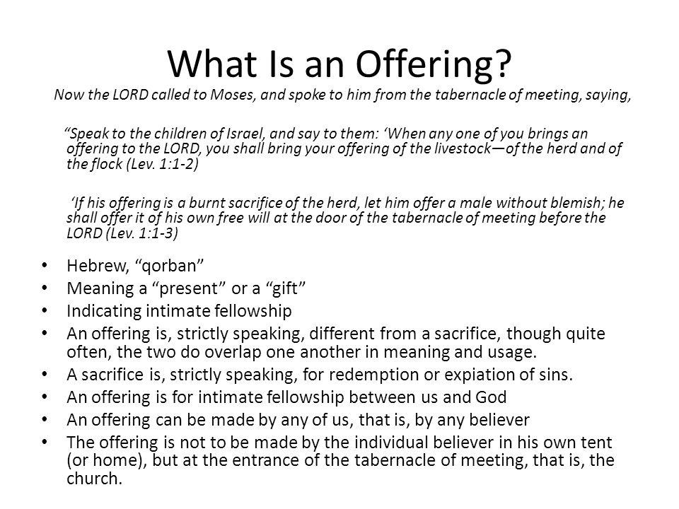 What Can Be Offered.We do not offer ourselves to God.