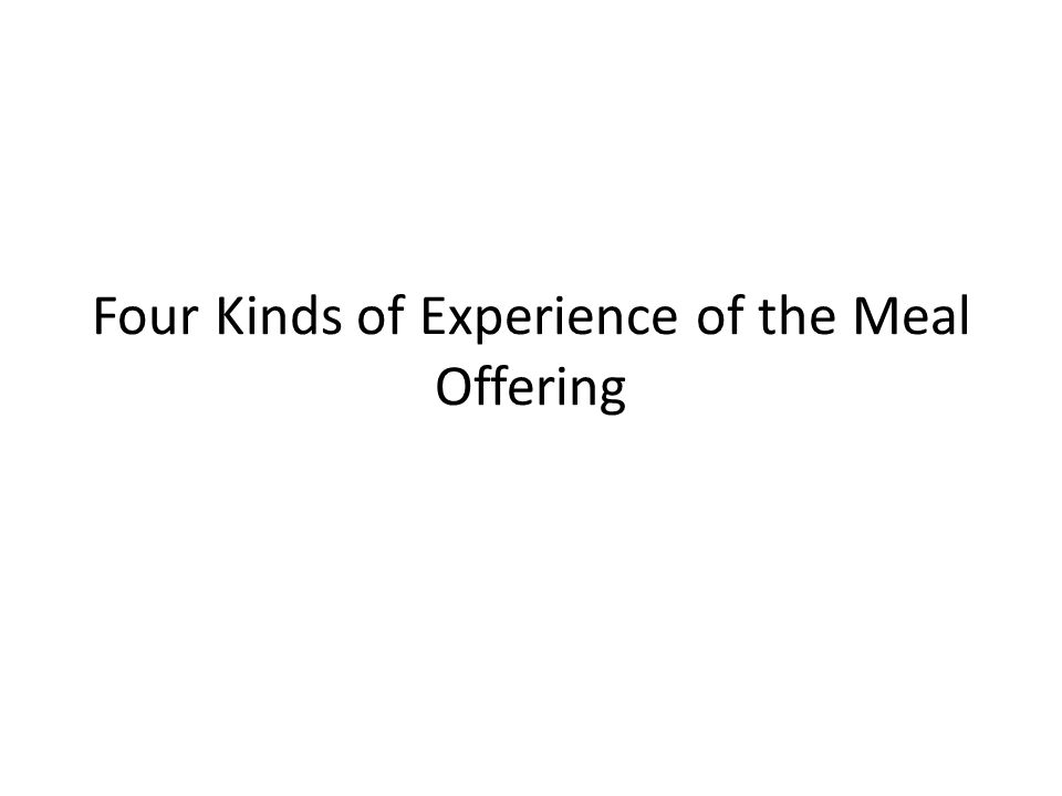Four Kinds of Experience of the Meal Offering