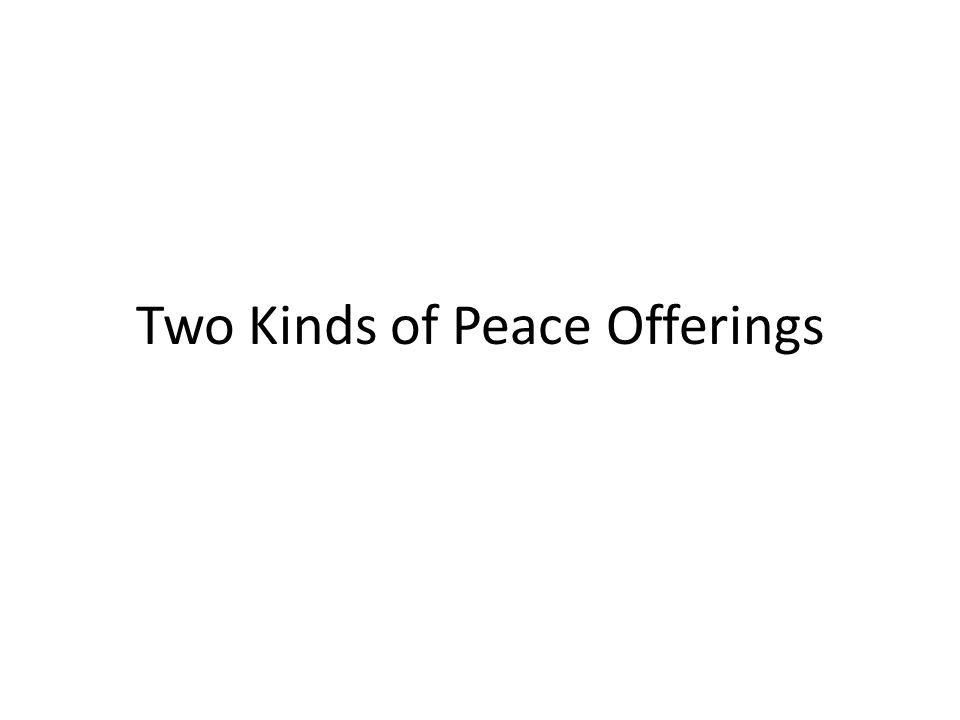 Two Kinds of Peace Offerings