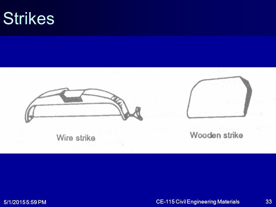 5/1/2015 6:01 PM CE-115 Civil Engineering Materials33 Strikes