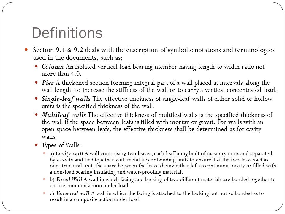 Definitions Section 9.1 & 9.2 deals with the description of symbolic notations and terminologies used in the documents, such as; Column An isolated ve