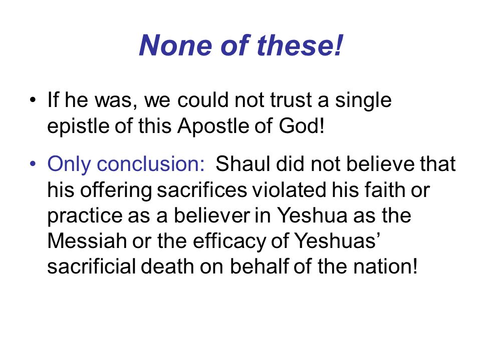 None of these.If he was, we could not trust a single epistle of this Apostle of God.
