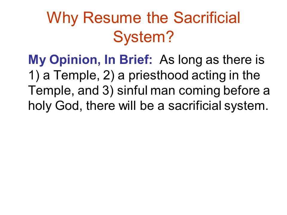 Why Resume the Sacrificial System.