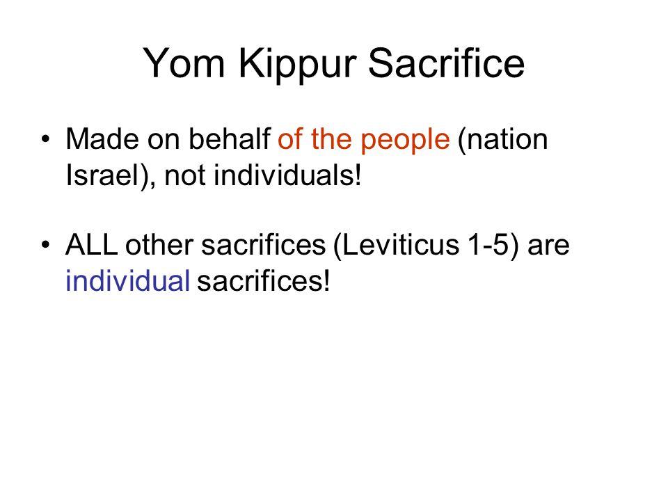 Yom Kippur Sacrifice Made on behalf of the people (nation Israel), not individuals.