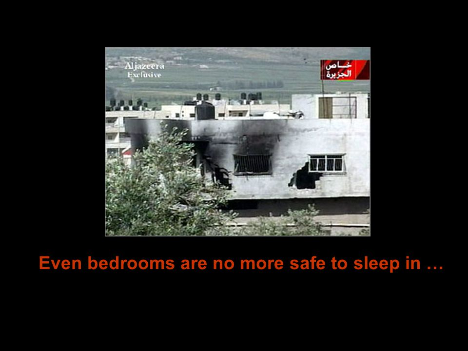Even bedrooms are no more safe to sleep in …