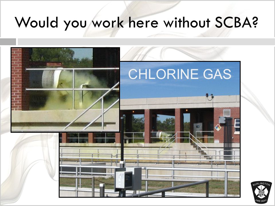 Would you work here without SCBA CHLORINE GAS
