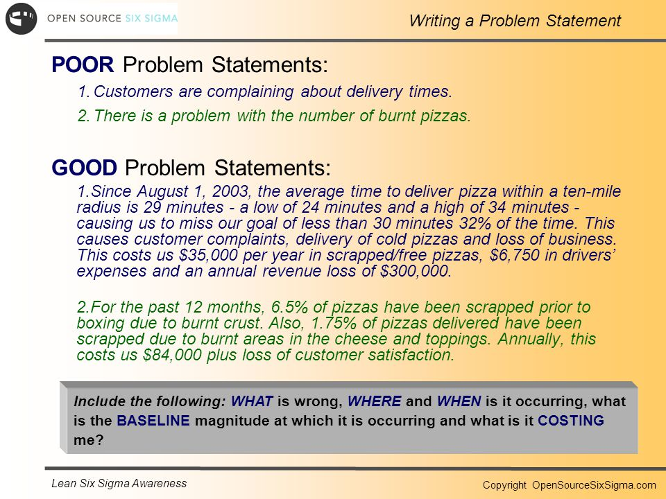 Lean Six Sigma Awareness Copyright OpenSourceSixSigma.com GOOD Problem Statements: 1.
