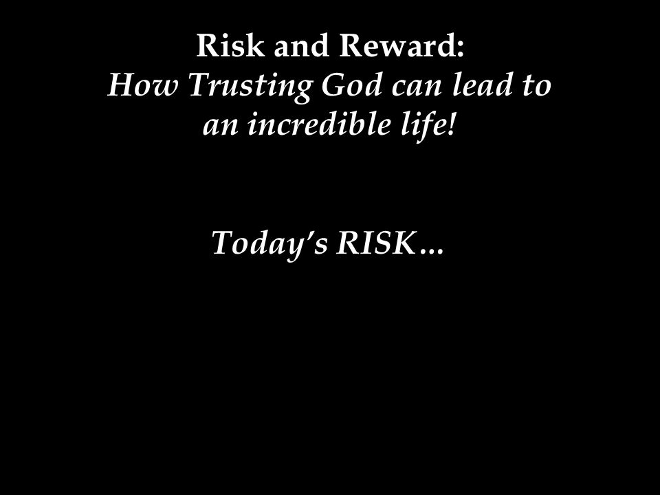 Today's RISK…