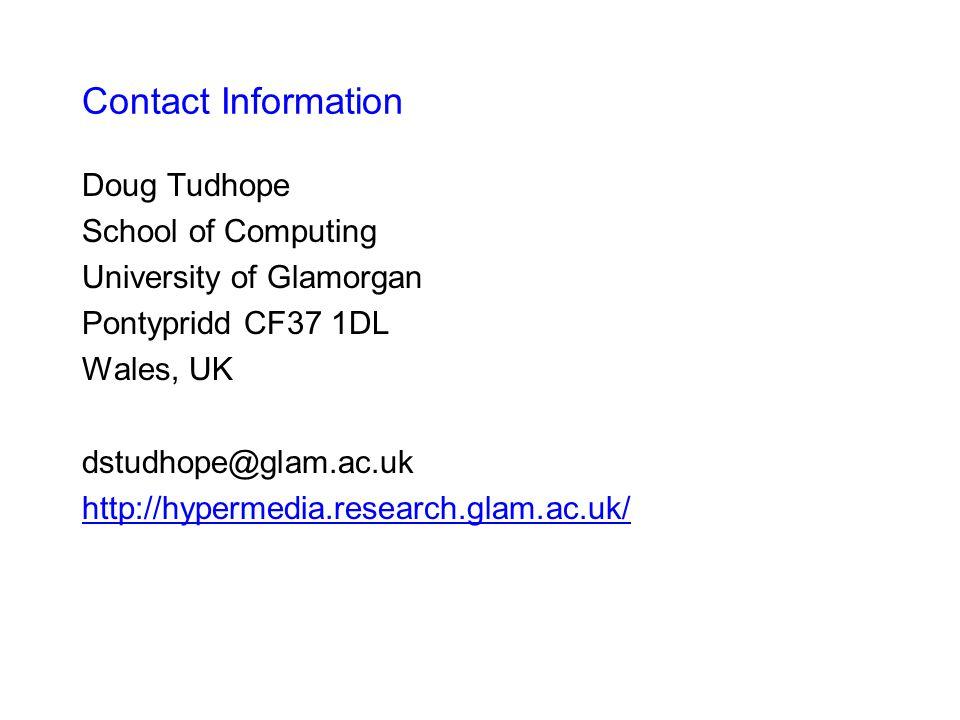 Contact Information Doug Tudhope School of Computing University of Glamorgan Pontypridd CF37 1DL Wales, UK dstudhope@glam.ac.uk http://hypermedia.rese