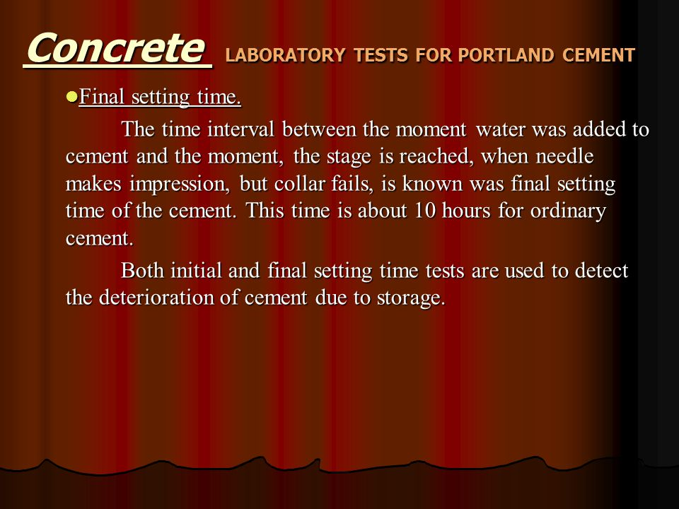 Final setting time. Final setting time. The time interval between the moment water was added to cement and the moment, the stage is reached, when need