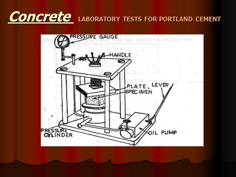 Concrete L L L LABORATORY TESTS FOR PORTLAND CEMENT