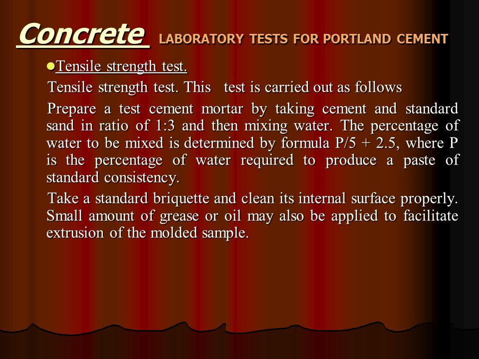Tensile strength test. Tensile strength test. Tensile strength test. This test is carried out as follows Prepare a test cement mortar by taking cement