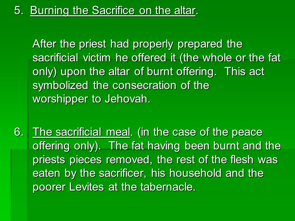 Leviticus 7:28-34 Heave and Wave Offering? The Lord declared that two portions of the animal would be the priest's.