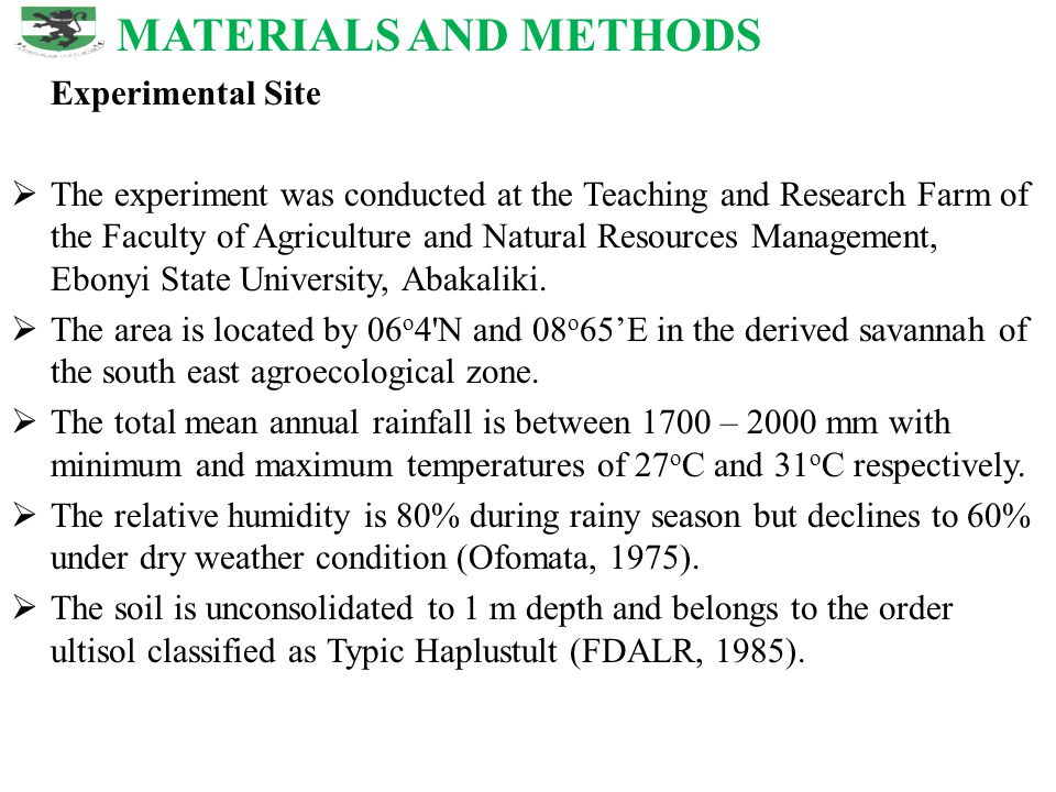 MATERIALS AND METHODS Experimental Site  The experiment was conducted at the Teaching and Research Farm of the Faculty of Agriculture and Natural Res