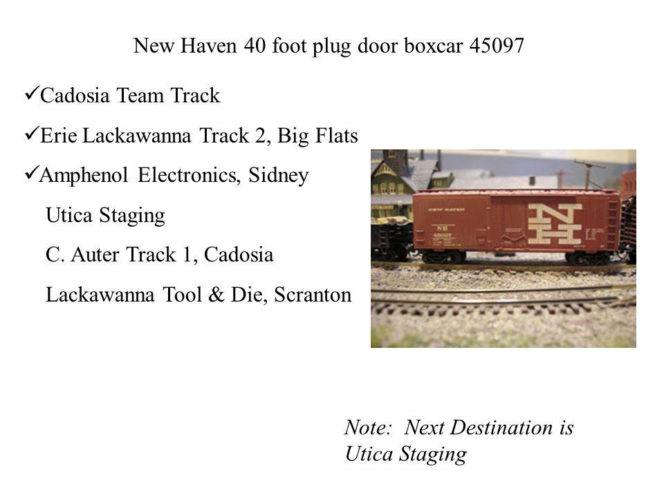 New Haven 40 foot plug door boxcar 45097 Cadosia Team Track Erie Lackawanna Track 2, Big Flats Amphenol Electronics, Sidney Utica Staging C. Auter Tra