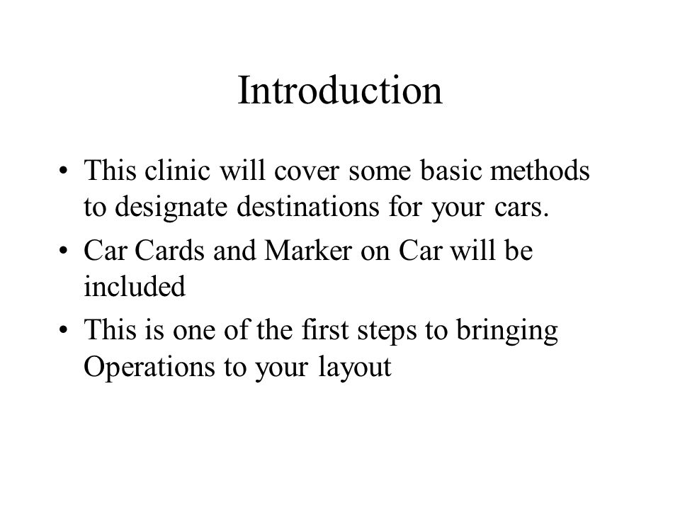Introduction This clinic will cover some basic methods to designate destinations for your cars.