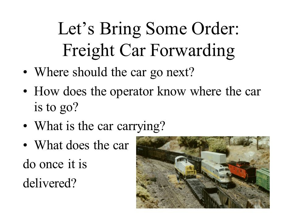 Let's Bring Some Order: Freight Car Forwarding Where should the car go next.
