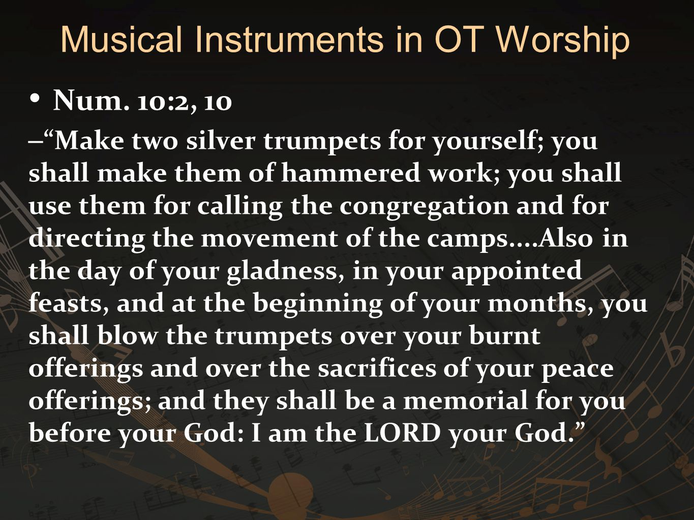 """Num. 10:2, 10 – """"Make two silver trumpets for yourself; you shall make them of hammered work; you shall use them for calling the congregation and for"""