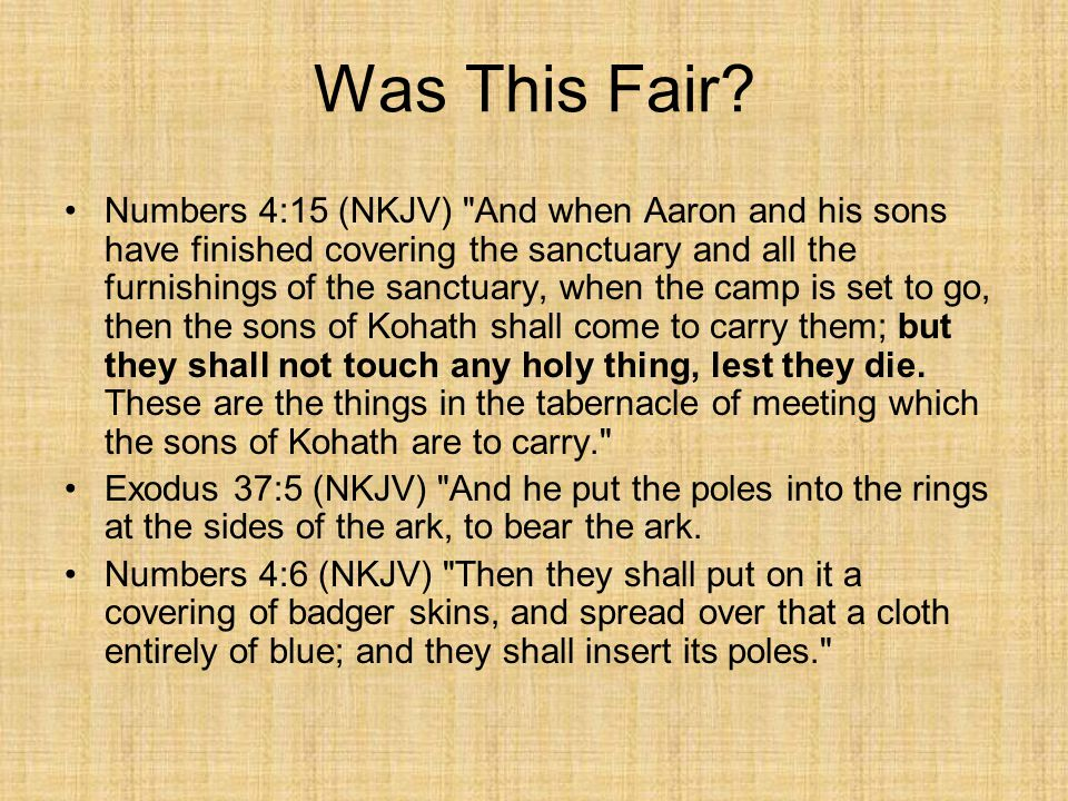 Was This Fair? Numbers 4:15 (NKJV)