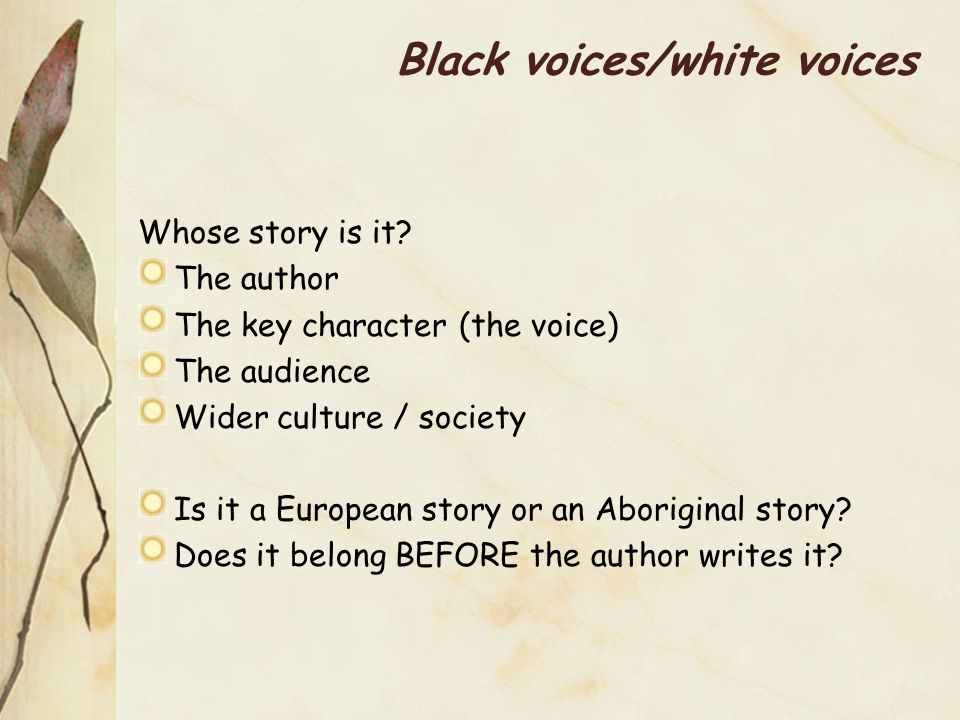 Black voices/white voices Whose story is it.