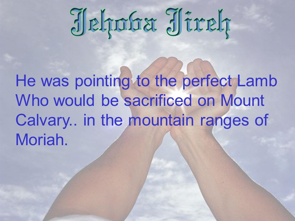 He was pointing to the perfect Lamb Who would be sacrificed on Mount Calvary..