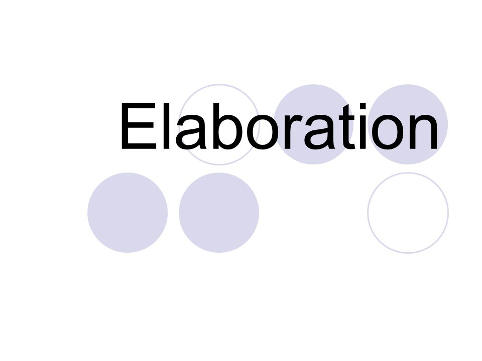 What is elaboration.