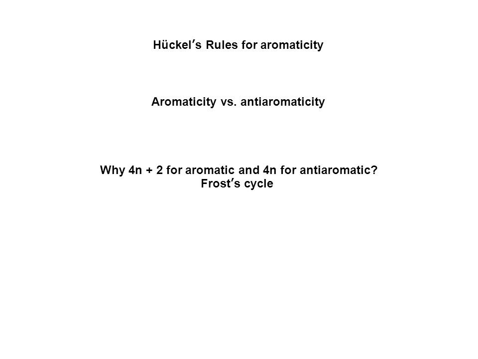 Hückel's Rules for aromaticity Aromaticity vs.