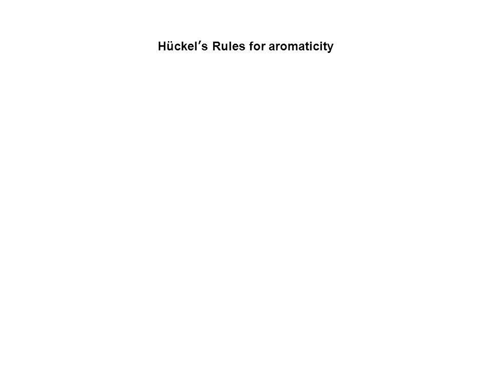 Hückel's Rules for aromaticity
