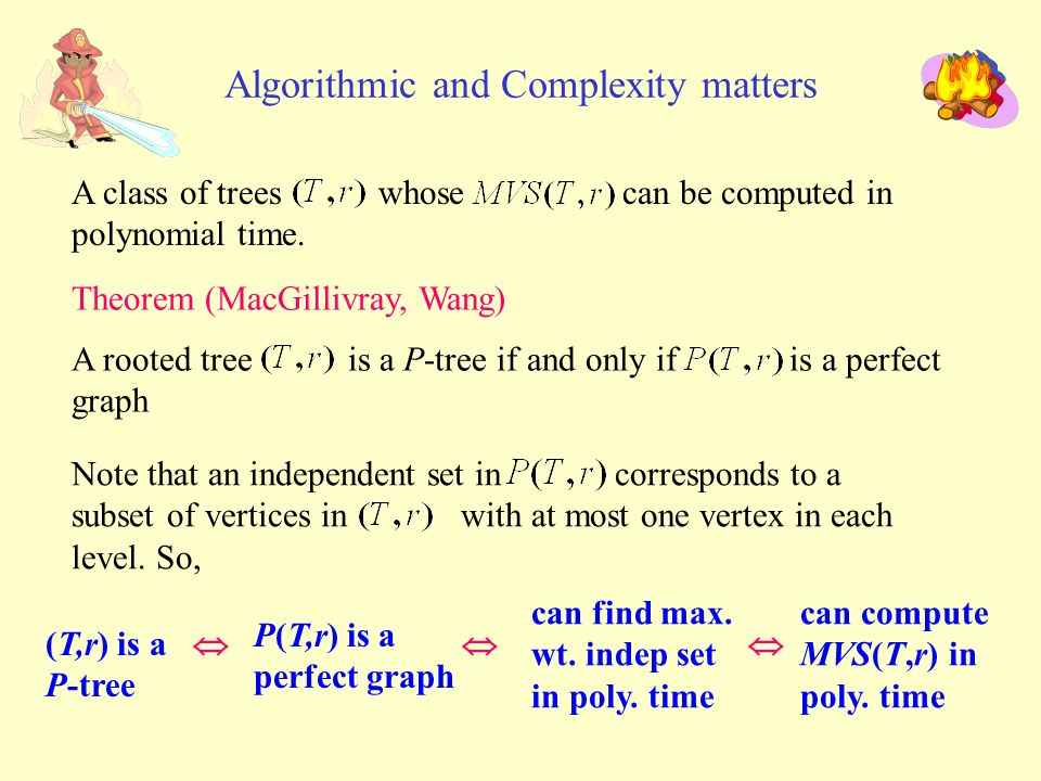 Algorithmic and Complexity matters A class of trees whose can be computed in polynomial time.